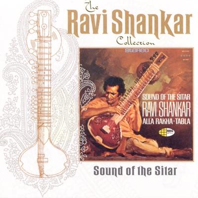 The Ravi Shankar Collection: Sound of the Sitar - Ravi Shankar