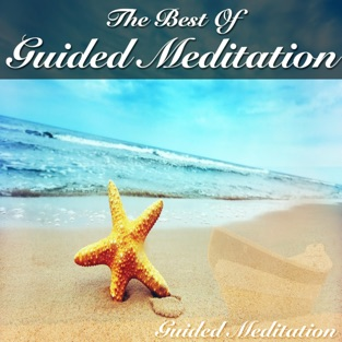 The Best of Guided Meditation – Guided Meditation