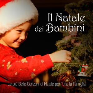 Various Artists - Il Natale dei Bambini (Le più belle canzoni di Natale per tutta la famiglia)