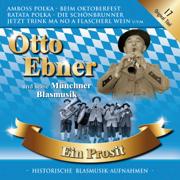 Ein Prosit - Otto Ebner und seine Münchner Blasmusik - Otto Ebner und seine Münchner Blasmusik