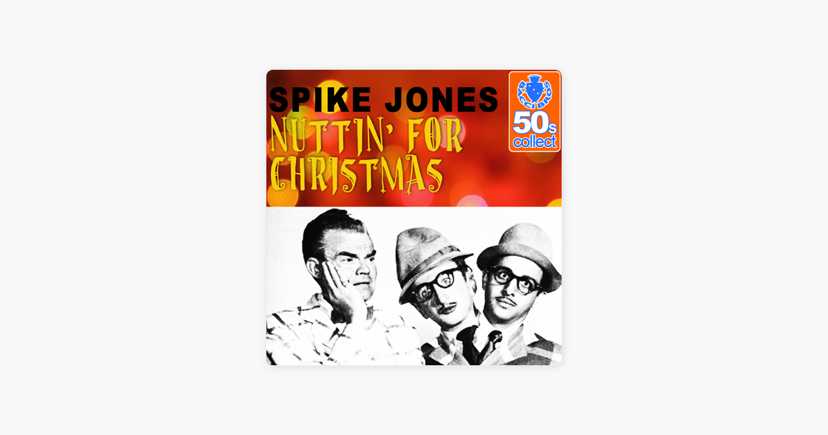 Nuttin\' for Christmas (Remastered) - Single by Spike Jones on Apple ...