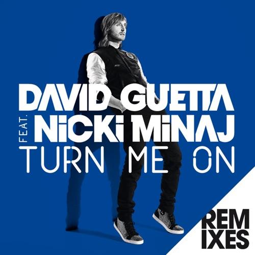 David Guetta - Turn Me On (feat. Nicki Minaj) [Remixes] - EP