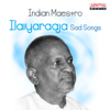 Indian Maestro: Ilaiyaraaja Sad Songs songs