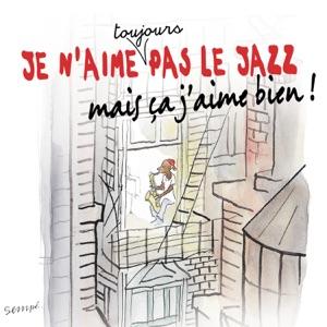 Je n'aime toujours pas le jazz mais ça j'aime bien