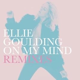 ellie goulding on my mind