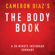 InstaRead Summaries - The Body Book by Cameron Diaz: The Law of Hunger, the Science of Strength, and Other Ways to Love Your Amazing Body, a 30-Minute Summary (Unabridged)