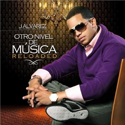 Otro Nivel De Música Reloaded - J Alvarez