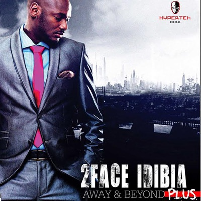 Away and Beyond Plus - 2Face Idibia