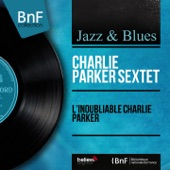 Charlie Parker Sextet - Out of Nowhere