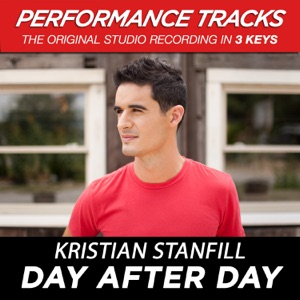 Kristian Stanfill - Day After Day (High Key Performance Track Without Background Vocals)