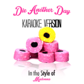 Die Another Day (In the Style of Madonna) [Karaoke Version]