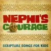 Nephi's Courage: Scripture Songs