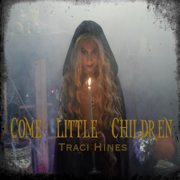 Come Little Children - Traci Hines - Traci Hines