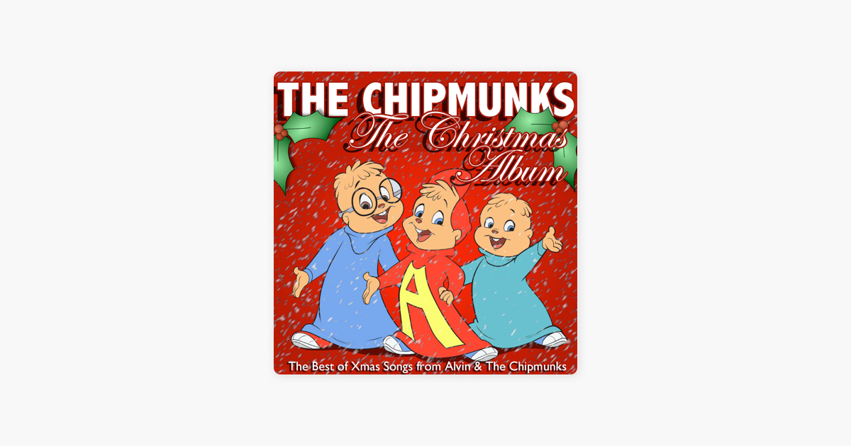 the christmas album the best of xmas songs from alvin the chipmunks by the chipmunks on itunes - Alvin And The Chipmunks Christmas Songs