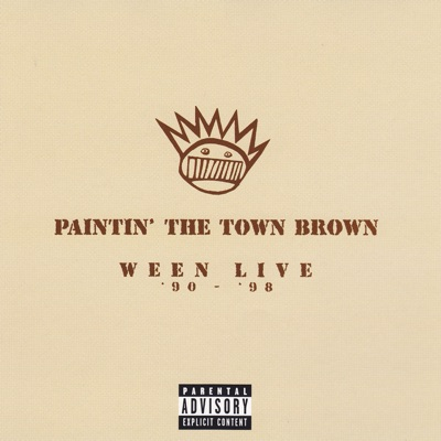 Paintin' the Town Brown: Ween Live '90 - '98 - Ween