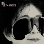 Yoko Ono & The Brother Brothers - Yes, I'm a Witch