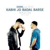 Kabhi Jo Badal Barse/Hold On (feat. Muki & TJ Rehmi)