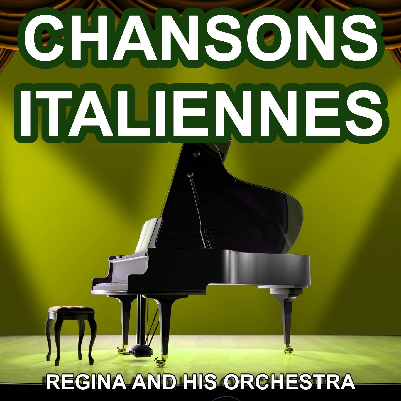Chansons Italiennes - Chansons Napolitaines (Les plus belles chansons Italiennes)