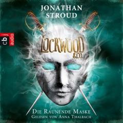 Die Raunende Maske (Lockwood & Co. 3)