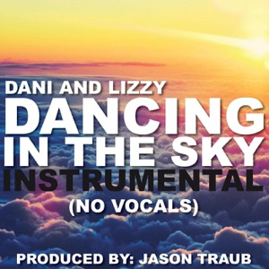 Dani and Lizzy - Dancing in the Sky (Instrumental) [No Vocals]