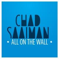 Chad Saaiman - All On the Wall
