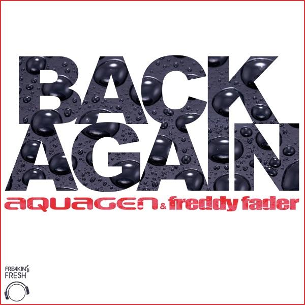 Back Again (Remixes) [Aquagen Meets Freddy Fader] - Single