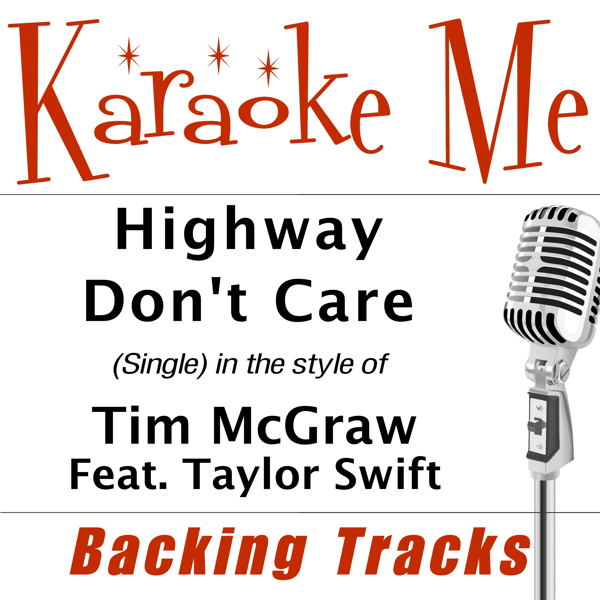 Highway Don't Care (in the style of) Tim Mcgraw Feat. Taylor Swift - Single [Backing Tracks] - Single