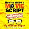 How to Write a Movie Script With Characters That Don't Suck (ScriptBully Book Series) (Unabridged) AudioBook Download