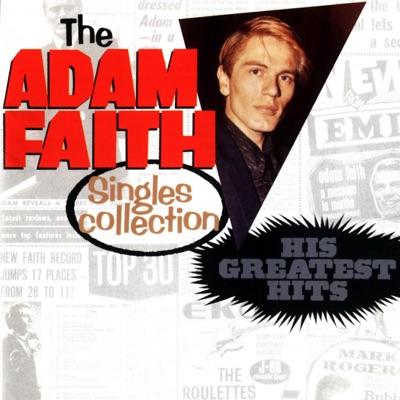 The Adam Faith Singles Collection: His Greatest Hits - Adam Faith