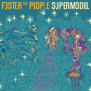 Supermodel - Foster the People