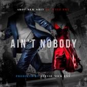 Adot New Shit - Aint Nobody (feat. Kaye Fox)