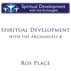Spiritual Development With the Archangels 4