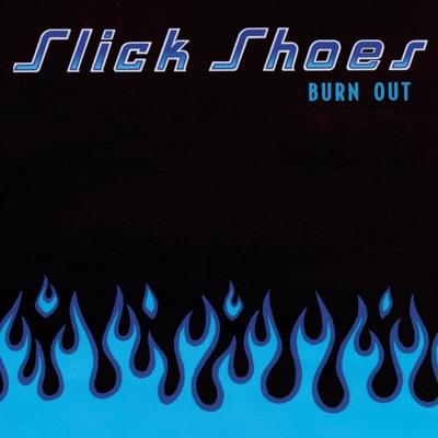 Burn Out - Slick Shoes