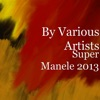 Super Manele 2013, Various Artists