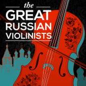 The Great Russian Violinists