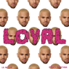Chris Brown - Loyal (East Coast Version) [feat. Lil Wayne & French Montana] artwork