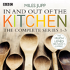 Miles Jupp - In and Out of the Kitchen, Series 1, 2, and 3 artwork