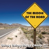 Middle of the Road - Chirpy Chirpy Cheep Cheep (2K13 Rework)
