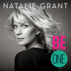 Be One (Deluxe Version) - Natalie Grant