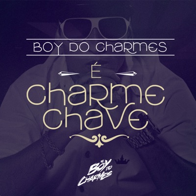 É Charme Chave - Single - MC Boy do Charmes