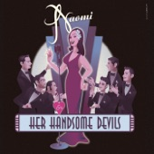 Naomi & Her Handsome Devils - Is You Is or Is You Ain't My Baby