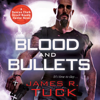 James R. Tuck - Blood and Bullets: Deacon Chalk - Occult Bounty-Hunter, Book 1 (Unabridged) artwork