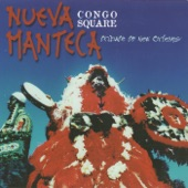 Nueva Manteca - Second Line/When the Saints Go Marching In (Cuban Comparsa)
