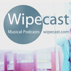 Wipecast! Musical Podcasts and Special Issues Mixes