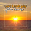 Lord Lands Play Hillsong New Age - Lord Lands