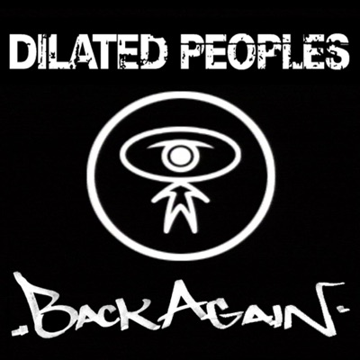 Back Again - Single - Dilated Peoples