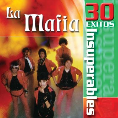 La Mafia: 30 Éxitos Insuperables - La Mafia
