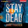 Stay Dead: Elise Sandberg, Book 2 (Unabridged)