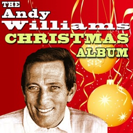 Andy Williams Christmas.The Andy Williams Christmas Album By Andy Williams