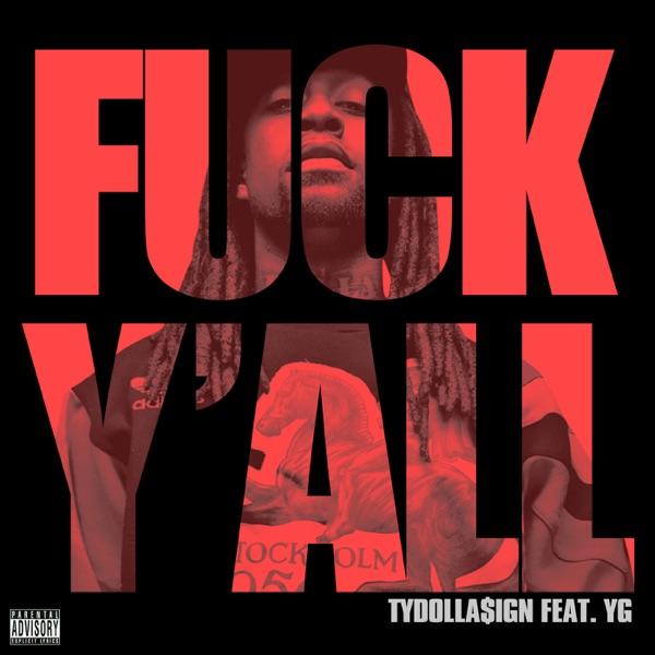 F**k Y'all (feat. YG) - Single